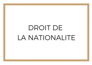 Droit de la Nationalité Avocat Paris